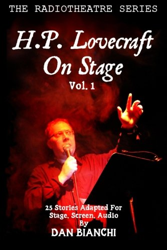 H.P. Lovecraft On Stage Vol.1: 25 Stories Adapted For Stage, Screen, Audio:...