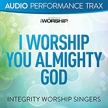 I Worship You Almighty God [Audio Performance Trax]