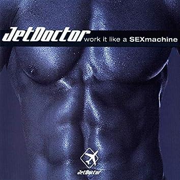 Work It Like A SEXmachine