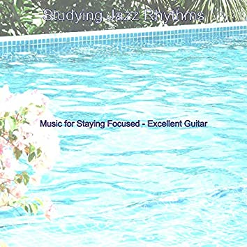 Music for Staying Focused - Excellent Guitar