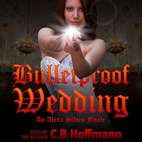 Bulletproof Wedding: An Alexa Silven Finale Titelbild