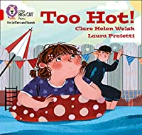 Too hot!: Band 02b/Red B (Collins Big Cat Phonics for Letters and Sounds)