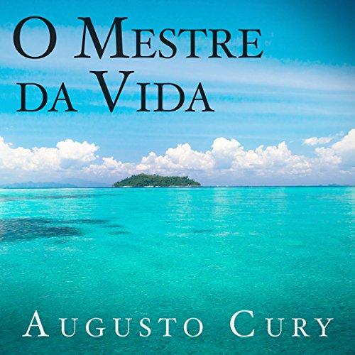 O mestre da vida [The Master of Life] audiobook cover art