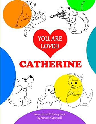 You Are Loved, Catherine: Personalized Book & Coloring Book