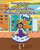 Audrey and the Princess Annabella (English Edition)