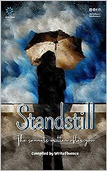 Standstill: The sonnets written after you! by [Team WriteFluence]