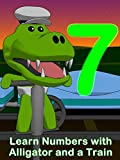 Learn Numbers with Alligator and a Train