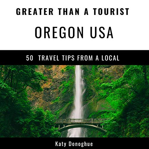 Greater Than a Tourist - Oregon USA audiobook cover art