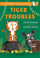 Tiger Troubles: A Bloomsbury Young Reader: White Book Band (Bloomsbury Young Readers)