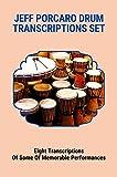 Jeff Porcaro Drum Transcriptions Set: Eight Transcriptions Of Some Of Memorable Performances: Drum Transcriptions Jeff Porcaro Grooves (English Edition)