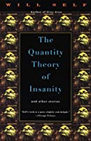 The Quantity Theory of Insanity (Vintage Contemporaries)