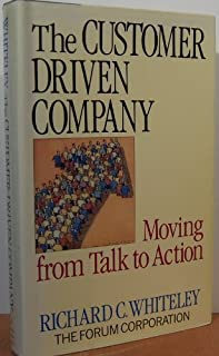 The Customer-driven Company: Moving From Talk To Action