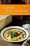 Cuisine franc-comtoise d'hier et d'aujourd'hui - 134 recettes