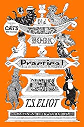 Old Possum's Book of Practical Cats by T. S. Eliot (Author), Edward Gorey (Illustrator)