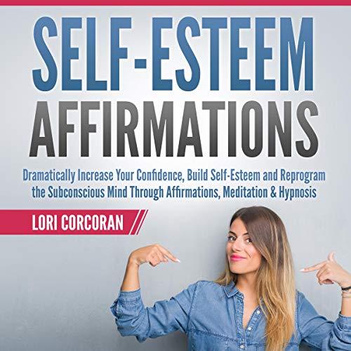 Self-Esteem Affirmations Audiobook By Lori Corcoran cover art