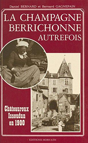 La Champagne berrichonne autrefois : Châteauroux et Issoudun en 1900 (Collection Vie quotidienne) (French Edition)