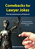 Comebacks For Lawyer Jokes: The Restatement of Retorts