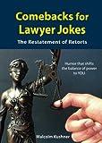 Comebacks For Lawyer Jokes: The Restatement of Retorts