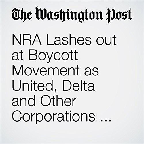 NRA Lashes out at Boycott Movement as United, Delta and Other Corporations Cut Ties copertina