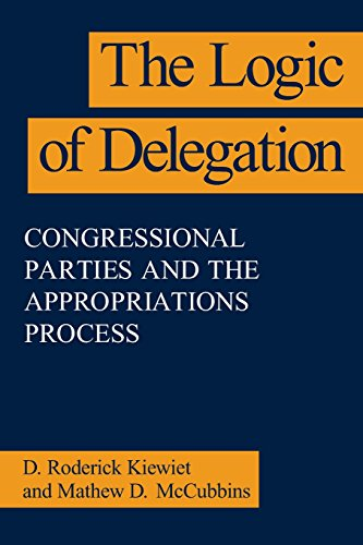 The Logic of Delegation: Congressional Parties and the Appropriations Process (American Politics and Political Economy S