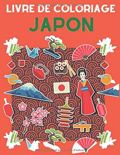 Livre de coloriage Japon: Magnifique livre de coloriage sur la culture japonaise, les temples, sushi, sumo, carpe Koi, pour enfants et adolescents