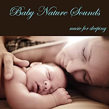 Baby Nature Sounds World Music for Sleeping and Dreaming, Baby Lullabies for You and Your Newborn, Soothing Relaxing Sounds for Calm and Relaxation