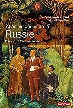 Atlas historique de la Russie - D'Ivan III à Vladimir Poutine de Cyrille Süss