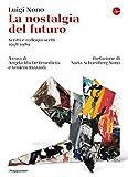 La nostalgia del futuro: Scritti e colloqui scelti 1948-1989 (La cultura Vol. 1290)