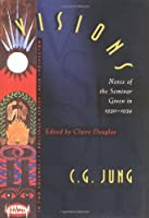 Visions: Notes of the Seminar Given in 1930-1934 by C.G. Jung (2 volume set) (Bollingen Series)