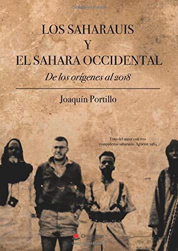 Los saharauis y el sahara occidental: De los orígenes al 2018