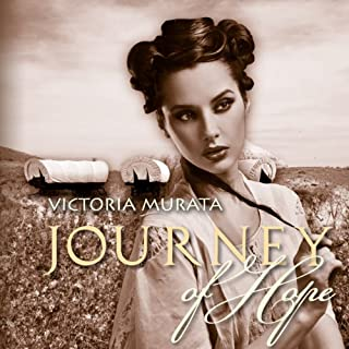 Journey of Hope     A Novel of Triumph and Heartbreak on the Oregon Trail in 1852              By:                                                                                                                                 Victoria Murata                               Narrated by:                                                                                                                                 Valerie Gilbert                      Length: 8 hrs and 48 mins     37 ratings     Overall 4.2