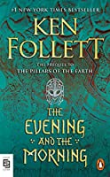 The Evening and the Morning: A Novel (Kingsbridge)