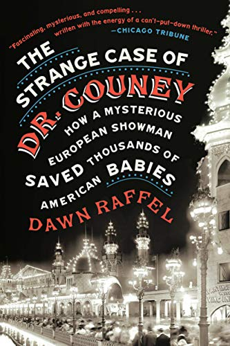 The Strange Case of Dr. Couney: How a Mysterious European Showman Saved Thousands of American Babies