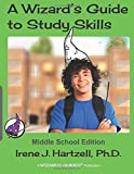 A Wizard's Guide to Study Skills: Middle School Edition (WIZARDS GUIDES)