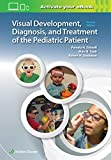 Visual Development, Diagnosis, and Treatment of the Pediatric Patient - Pam Schnell