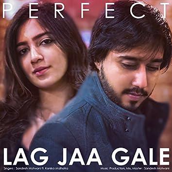 Perfect / Lag Jaa Gale (Mashup)