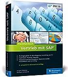 Praxishandbuch Vertrieb mit SAP: So setzen Sie SAP SD erfolgreich ein: Ihr Wegbegleiter für den effizienten Einsatz von SD (SAP PRESS) - Jochen Scheibler