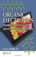 Organic Electronics: Materials, Processing, Devices and Applications