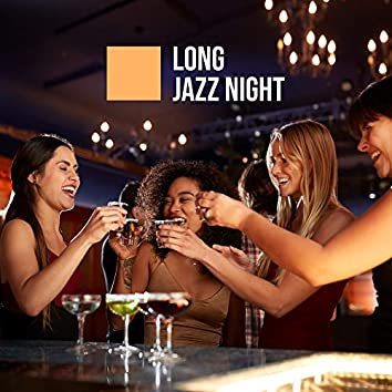Long Jazz Night: Meeting with Friends in the City, Smooth Lounge Jazz Songs, Cool Drinks