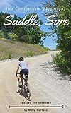 Saddle, Sore: Ride Comfortable, Ride Happy