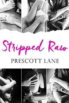 Stripped Raw by [Prescott Lane]