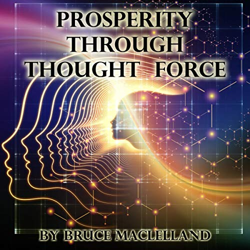 Prosperity Through Thought Force  By  cover art
