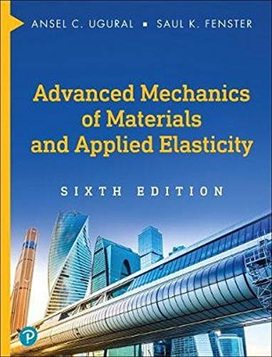 Advanced Mechanics of Materials and Applied Elasticity (International the Physical and Chemical Engineering Sciences)