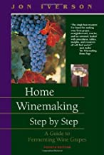 Home Winemaking Step by Step: A Guide to Fermenting Wine Grapes by Jon Iverson (2009-09-01)