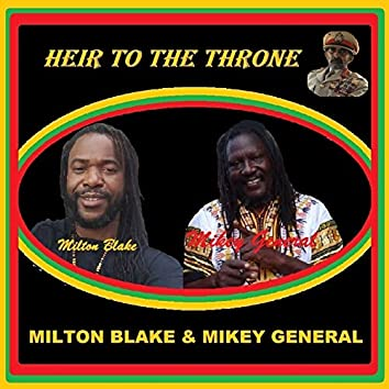 Heir to the Throne (feat. Mikey General)