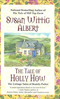 The Tale of Holly How (Cottage Tales of Beatrix Potter Mysteries)