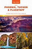 Day Trips® from Phoenix, Tucson & Flagstaff: Getaway Ideas for the Local Traveler (Day Trips Series) (English Edition)