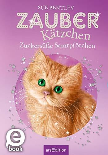 Zauberkätzchen – Zuckersüße Samtpfötchen (German Edition)