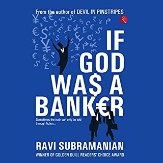 If God Was a Banker                   Written by:                                                                                                                                 Ravi Subramanian                               Narrated by:                                                                                                                                 Sanjiv Jhaveri                      Length: 9 hrs and 15 mins     14 ratings     Overall 4.8