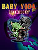 BABY YODA SKETCHBOOK: The Perfect Notebook to Save All your Sketches and Drawings ( For Drawing & Creative Doodling ) : 110 Pages 8.5' x 11': The ... ... : a Blank Paper for Drawing and Sketching